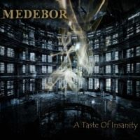 Medebor >  A Taste Of Insanity (2012)